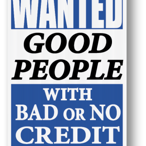 wanted good people bad credit sign