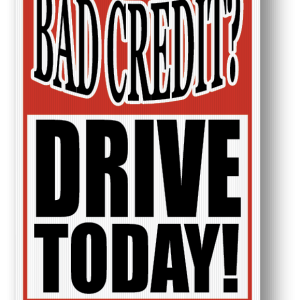 bad credit drive today sign